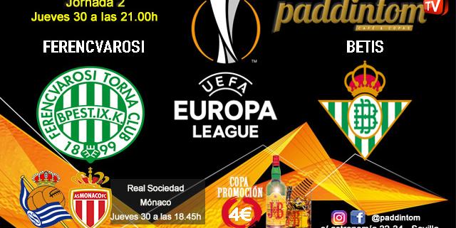Europa League 2022 Jornada 2. Jueves 30 de Septiembre, Real Sociedad - Mónaco a las 18.45h y Ferencvarosi - Betis a las 21.00h. Promoción copa J&B a 4€. Ven a Paddintom Café & Copas