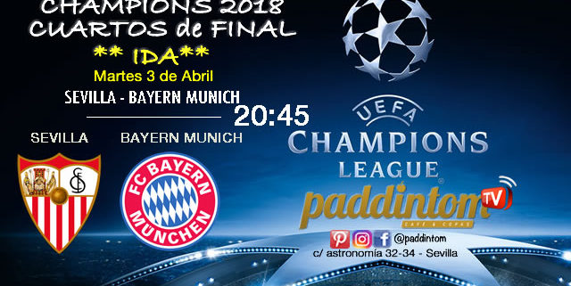 Champions League 2018 Cuartos de Finalpartidos de ida. Martes 3 de Abril a las 20:45 Sevilla - Bayern de Munich. Promoción de tu copa de Ron Barceló a 4€