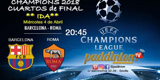 Champions League 2018 Cuartos de Finalpartidos de ida. Miércoles 4 de Abril a las 20:45 Barcelona - Roma. Promoción de tu copa de Ron Barceló a 4€