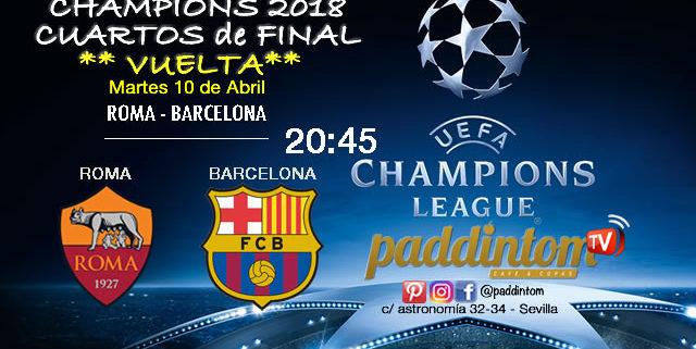 Champions League 2018 Cuartos de Finalpartidos de vuelta. Martes 10 de Abril a las 20:45. Roma - Barcelona. Promoción de tu copa de Ron Barceló a 4€