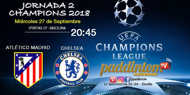 Jornada 2 de laChampions League 2018. Miércoles 27 de Septiembre a las 20:45 Sporting CP - Barcelona. Atlético de Madrid - Chelsea (partido emitido)