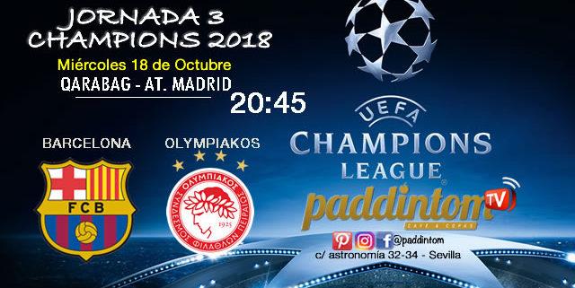 Jornada 3 de laChampions League 2018. Miércoles 18 de Septiembre a las 20:45 Barcelona - Olimpiakos // Qarabag - Atlético de Madrid