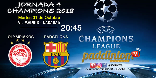 Jornada 4 de la Champions League 2018 - Martes 31 de Octubre a las 20:45 Olimpiakos - Barcelona // Atletico de Madrid - Qarabag