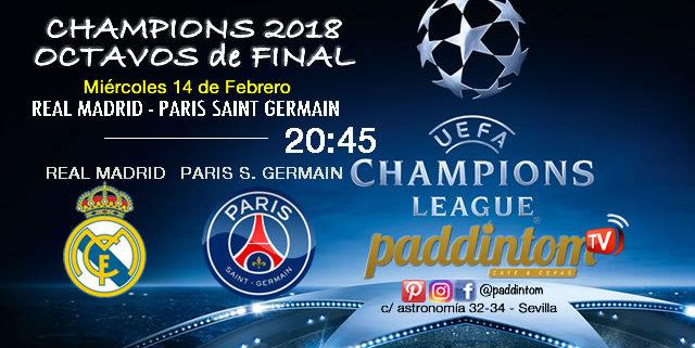 Champions League 2018, Octavos de Finaldonde juegan el Real Madrid, Sevilla y Barcelona. Miércoles 14 de Febrero a las 20:45. Real Madrid - Paris Saint Germain