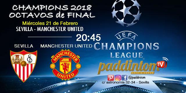 Champions League 2018 Octavos de Final. Miércoles 21 de Febrero a las 20:45. Sevilla - Manchester United. Promoción de tu copa de Ron Barceló a 4€