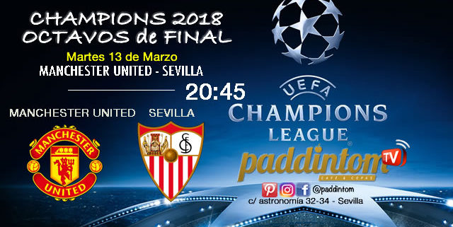 Champions League 2018 Octavos de Finalpartidos de vuelta. Martes 13 de Marzo a las 20:45 Manchester United -SevillaPromoción de tu copa de Ron Barceló a 4€