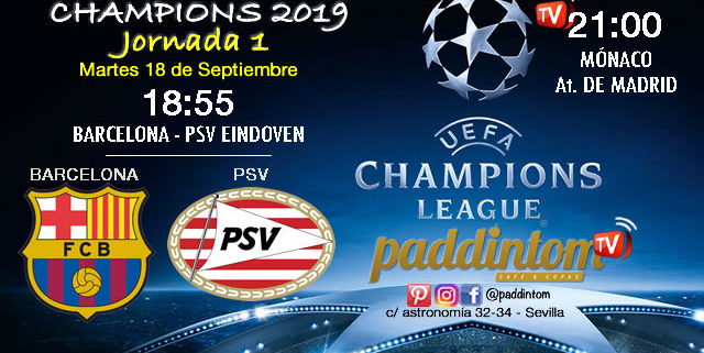 Champions League 2019 Fase de Grupos Jornada 1Martes 18 Septiembre Barcelona-PSV Eindoven 18:55h // Mónaco-At. Madrid 21:00h. Promoción copa Ron Barceló 4€