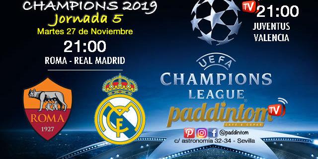 Champions League 2019 Fase de Grupos Jornada 5Martes 6 de Noviembre a las 21:00h Roma - Real Madrid y Juventus - Valencia. Paddintom Café & Copas