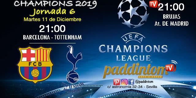 Champions League 2019 Fase de Grupos Jornada 6Martes 11 de Diciembre a las 21:00 Barcelona -Tottenham // Brujas - At. de Madrid. a las 21:00