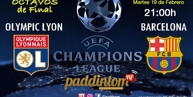 Champions League 2019 Octavos de Final Martes 19 de Febrero Olympic de Lyon - FC Barcelona a las 21.00hPromoción copa Ron Barceló a 4€ en Paddintom Café & Copas