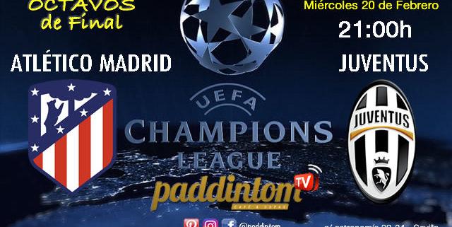 Champions League 2019 Octavos de Final partidos de idaMiércoles 20 de Diciembre Atlético de Madrid -Juventus a las 21.00h. Paddintom Café & Copas