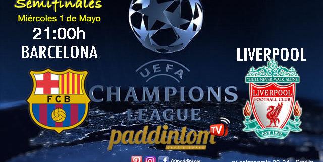 Champions League 2019 Semifinales partido de ida // Miércoles 1 de Mayo FC Barcelona - Liverpool a las 21.00hPromoción copa Ron Barceló a 4€