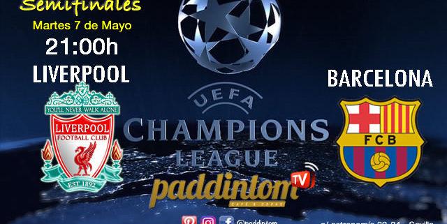 Champions League 2019 Semifinales partido de vuelta Martes 7 de MayoLiverpool - FC Barcelona a las 21.00hPromoción copa Ron Barceló 4€ Paddintom Café & Copas