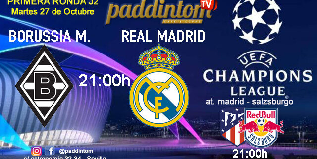 Champions League 2021 - Fase de Grupos. Jornada 2. Martes 27 de Octubre, Borissua Monchenglabdag - Real Madrid a las 21.00hy Atl. de Madrid - Salzsburgo a las 21.00h. Promoción copa Ron Barceló a 4€ en Paddintom Café & Copas