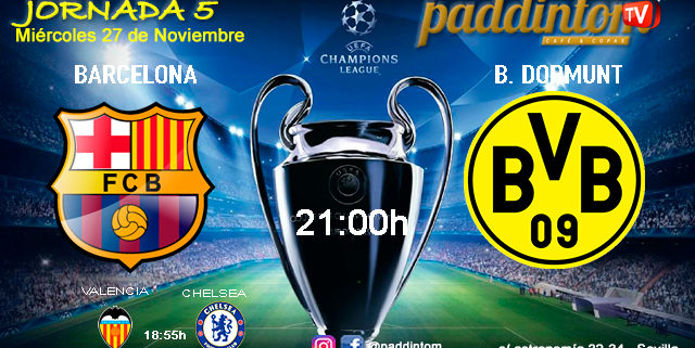 Champions League 2020 Jornada 5. Martes 27 de Noviembre, Barcelona - Borussia Dormunt a las 21.00h y Valencia - Chelsea a las 18.55h. Paddintom Café & Copas