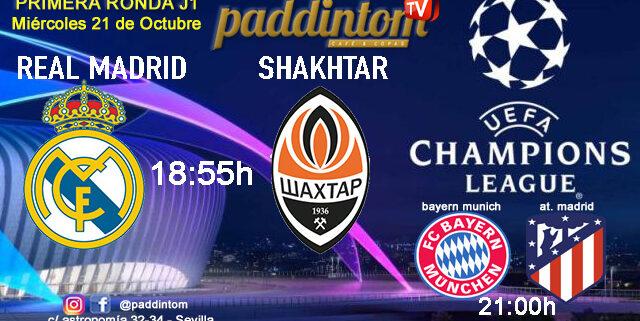 Champions League 2021 - Fase de Grupos. Jornada 1. Miércoles 21 de Octubre, Real Madrid - Shakhtar a las 18.55hy Bayern de Munich - Atl. de Madrid a las 21.00h. Ven a verlo a Paddintom Café & Copas