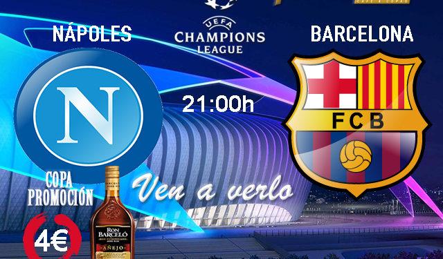 Champions League 2020 Octavos de Final. Martes 25 de Febrero, Nápoles - Barcelona a las 21.00h. Promoción copa Ron Barceló a 4€ en Paddintom Café & Copas