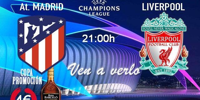 Champions League Octavos de Final - Ida. Martes 18 de Febrero, Atlético de Madrid - Liverpool a las 21.00h. Promoción copa Ron Barceló Paddintom Café & Copas