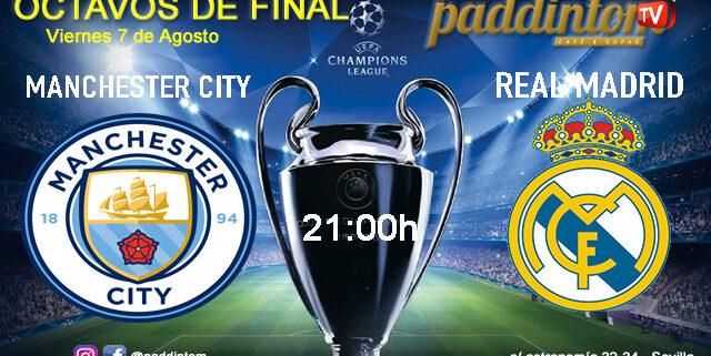 Champions League 2020 Octavos de Final - Vuelta. Viernes 7 de Agosto. Manchester City - Real Madrid a las 21.00h. Promoción copa de Ron Barceló a 4€. Ven a verlo a Paddintom Café & Copas