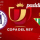 Copa del Rey 2021. Jornada 6 de Enero, Miércoles 6 de Enero, Multivera - Betis a las 19.00h. Disfruta de todos los partidos y a ver a verlo por la TV en Paddintom Café & Copas