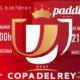 Jornada de la Copa del Rey 2020 Cuartos de Final. Jueves 6 de Febrero, Real Madrid - Real Sociedad a las 19,00h y Athletic de Bilbao - Barcelona a las 21,00h