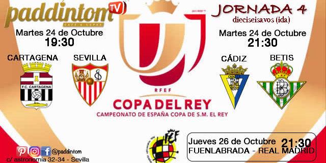 Jornada 4 de la Copa del Rey 2018. Dieciseisavos de final. Martes 24 Octubre: Cartagena - Sevilla 19,30h. Cádiz - Betis 21,30h. Paddintom Café & Copas