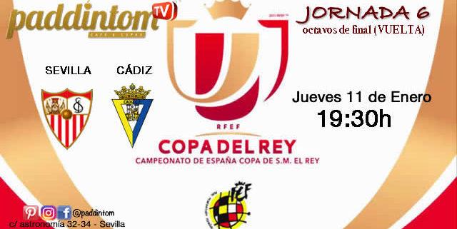 Jornada 6 de la Copa del Rey 2018 Octavos de final. Jueves 11 de Enero: Sevilla - Cádiz a las 19,30,00h. Ven a verlos en nuestras pantallas de TV