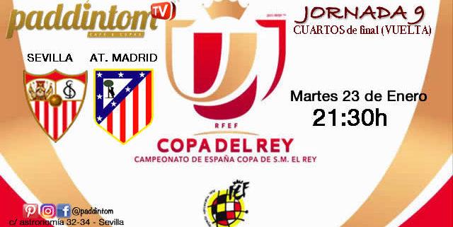 Jornada 9 de la Copa del Rey 2018 Cuartos de final donde podremos disfrutar del partido del Sevilla FC. Martes 23 de Enero: Sevilla - At. de Madrid a las 21,30h