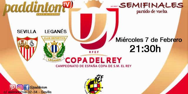 Copa del Rey 2018 SEMIFINALES donde podremos disfrutar del partido del Sevilla FC. Miércoles 7 de Febrero: Sevilla - Leganés a las 21,30