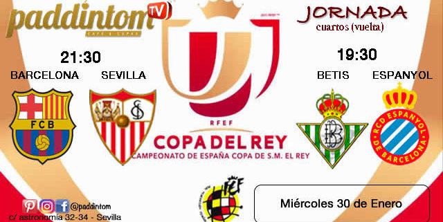 Jornada de la Copa del Rey 2019 Cuartos de final partido de vuelta. Miércoles 30 de Enero Barcelona - Sevilla a las 21,30h y Betis - Espanyol a las 19,30hJornada de la Copa del Rey 2019 Cuartos de final partido de vuelta. Miércoles 30 de Enero Barcelona - Sevilla a las 21,30h y Betis - Espanyol a las 19,30h