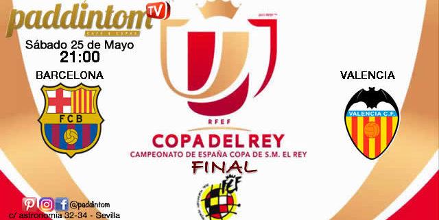 Copa del Rey 2019 GRAN FINAL Sábado 25 de Marzo Barcelona- Valencia a las 21,00h. Pantallas de TV en Paddintom Café & Copas