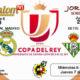 Jornada de la Copa del Rey 2019 Semifinales Miércoles 6 de Febrero Barcelona - Real Madrid a las 21,00h y Jueves 7 de Febrero Betis - Valencia a las 21,00h