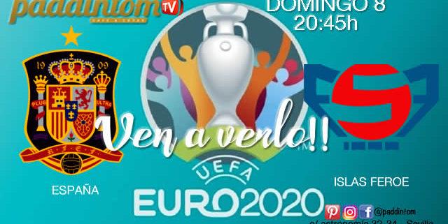 ⚽??EURO 2020 Clasificación. Domingo 8 de Septiembre España - Islas Feroe a las 20.45h/ Promoción copa deRon Barceló a 4€ - TV en Paddintom Café & Copas