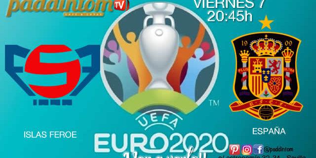 ⚽🇪🇺EURO 2020 Clasificación. Viernes 7 de Junio. Islas Feroe - España a las 20.45h.Promoción copa de🥃‼️Ron Barceló a 4€ en TV en Paddintom Café & Copas