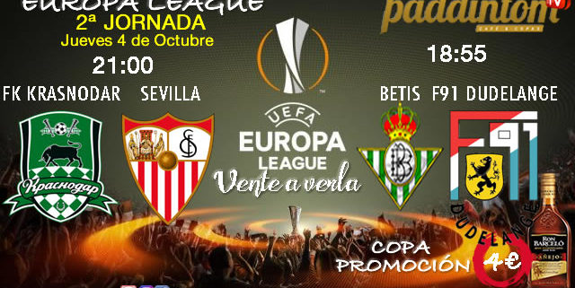 Europa League 2019 Jornada 2. Jueves 4 de Octubre FK Krasnodar - Sevilla a las 21.00h // Betis - F91 Dudelange a las 18.55h. Promoción copa Ron Barceló a 4€
