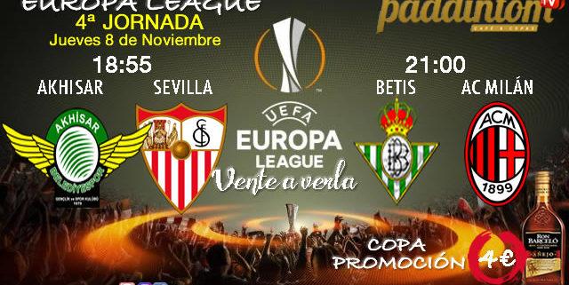 Europa League 2019 Jornada 4. Jueves 8 de Noviembre * Akhisar Belediye-Sevilla a las 18.55h* Betis-AC Milán a las 21.00h. Promoción copa Ron Barceló a 4€