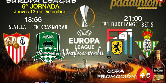 Europa League 2019 Jornada 6. Jueves 13 de DiciembreSevilla -FK Krasnodar 18.55h// F91 Dudelange - Betis a las 21.00h Promoción copa de Ron Barceló a 4€