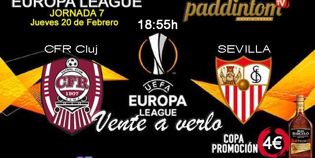 Europa League 2020 Jornada 7. Jueves 20 de Febrero, CFR Cluj - Sevilla a las 18.55h. Promoción copa Ron Barceló en Paddintom Café & Copas