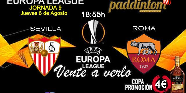 Europa League 2020 Jornada 9. Jueves 6 de Agosto. Sevilla - Roma a las 18.55h. Promoción copa Ron Barceló a 4€. Ven a verlo a Paddintom Café & Copas