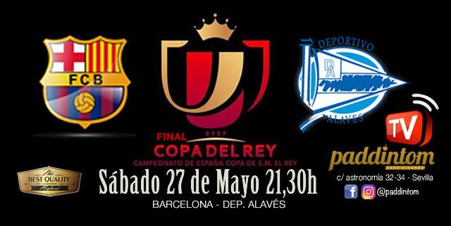 El sábado 27 de Mayo, se disputa la Final de la Copa del Rey 2017 entre el Barcelona y el Deportivo Alavés, a las 21.30 en el Vicente Calderón (Madrid).