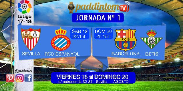 Jornada nº 1 de la Liga Santander. Sábado 19 de Agosto: Sevilla - RCD Espanyol a las 22.15h. Domingo 20 de Agosto: Barcelona - Betis a las 20.15h