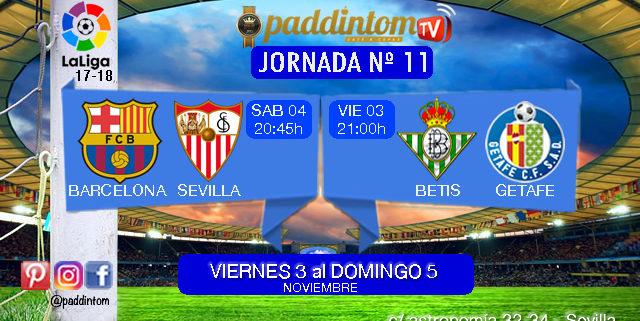 Jornada 11 Liga Santander 1ª División. Viernes 03 de Octubre: Betis - Getafe a las 21,00h - Sábado 04 de Octubre: Barcelona - Sevilla a las 20,45h