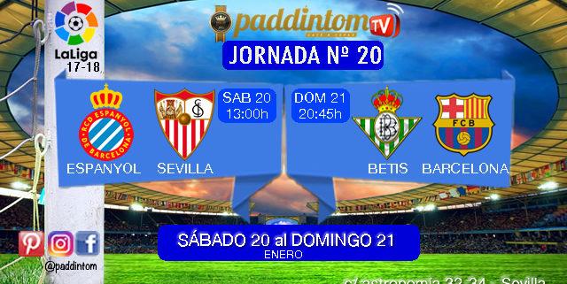 Jornada 20 Liga Santander 1ª División Sábado 20 de Enero: Espanyol - Sevilla a las 13,00h - Domingo 21 de Enero: Betis - Barcelona a las 20,45h