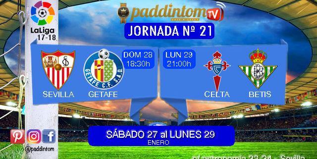 Jornada 21 Liga Santander 1ª División - Domingo 28 de Enero: Sevilla - Getafe a las 18,30h // Lunes 29 de Enero: Celta - Betis a las 21,00h