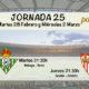 Jornada nº 25 de la Liga Santander entre semana. Martes 28 de Febrero: Málaga - Betis a las 21.30h. Jueves 2 de Marzo: Sevilla- Athletic a las 21.30h