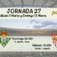 Jornada nº 27 de la Liga Santander. Sábado 11 de Marzo: Sevilla - Leganés a las 16.45h Domingo 12 de Marzo: R. Madrid - Betis a las 20.45h
