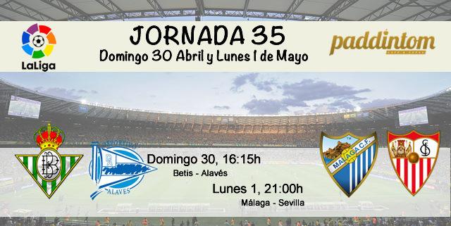 Jornada nº 35 de la Liga Santander. Domingo 30 de Abril: Betis - Alavés 16.15h. Lunes 1 de Mayo: Málaga - Sevilla a las 21.00h