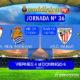 Jornada 36 Liga Santander 1ª División. Viernes 4 de Mayo: Sevilla - Real Sociedad a las 21,00h. Sábado 5 de Mayo: Athlétic Bilbao - Betis a las 16.15h