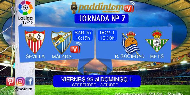 Jornada 7 Liga Santander 1ª División. Sábado 30 de Septiembre: Sevilla - Málaga a las 16,15h - Domingo 1 de Octubre: Real Sociedad - Betis a las 12,00h.