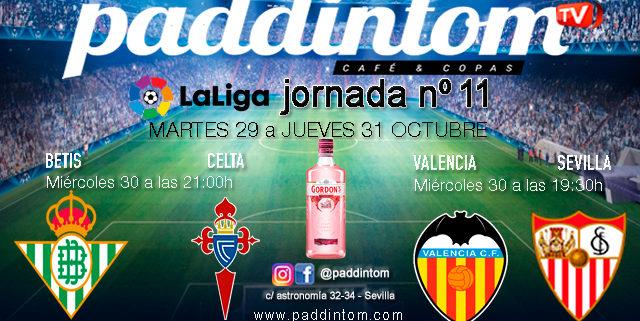 Jornada 11 Liga Santander 1ª División 19-20. Miércoles 30 de Octubre, Betis - Celta a las 21.00h y Valencia - Sevilla a las 19.00h. Paddintom Café & Copas